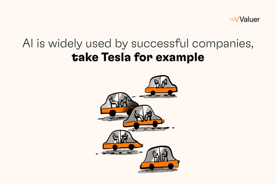 AI is widely used by successful companies, take Tesla for example
