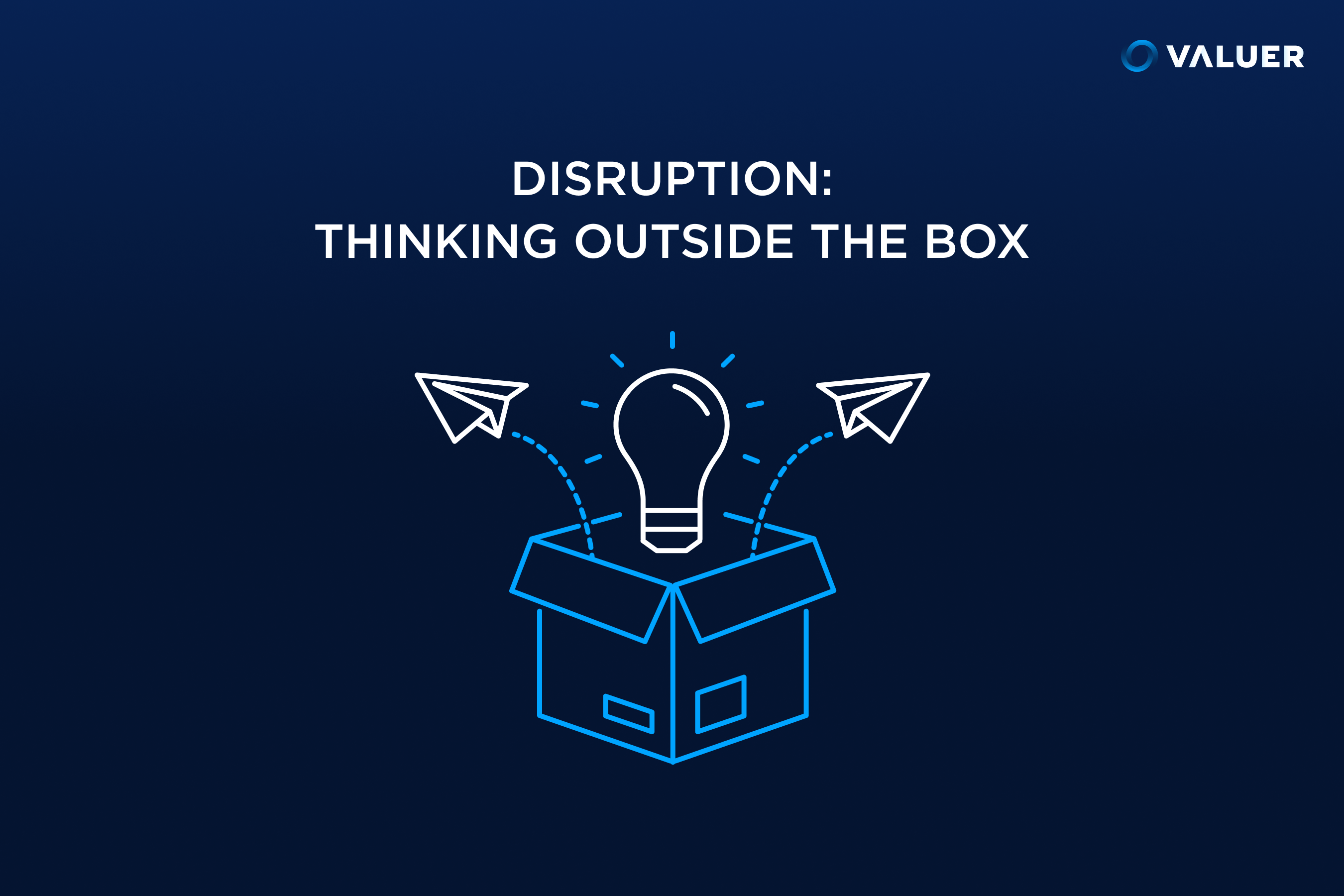 Disruption and Thinking Outside the Box