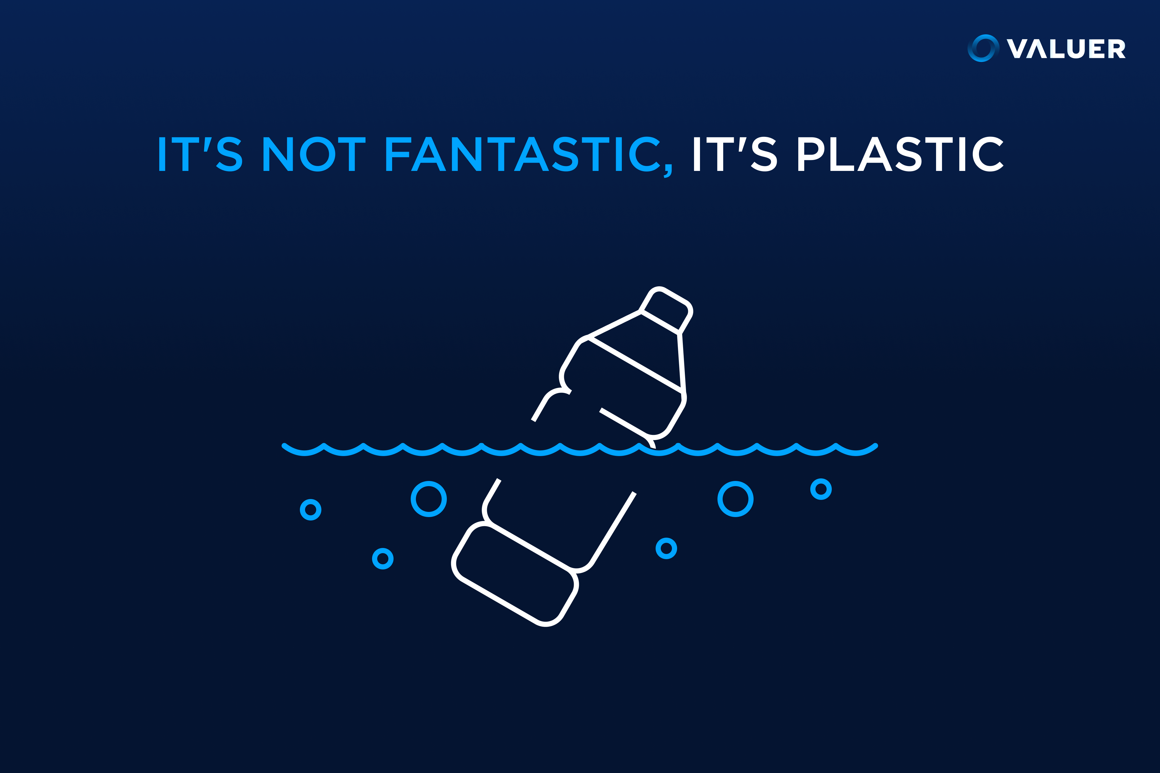 its not fantastic its plastic, with image of old water bottle floating in the ocean