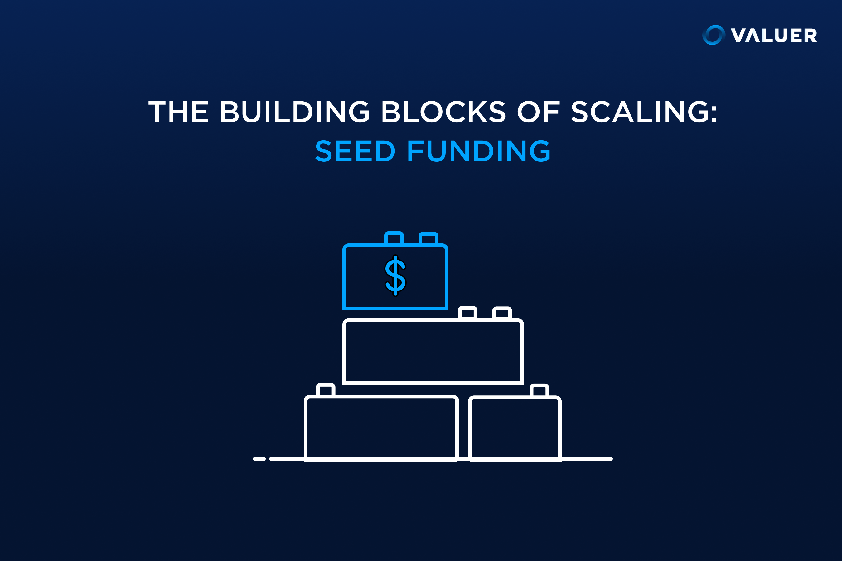 the building blocks of scaling: seed funding