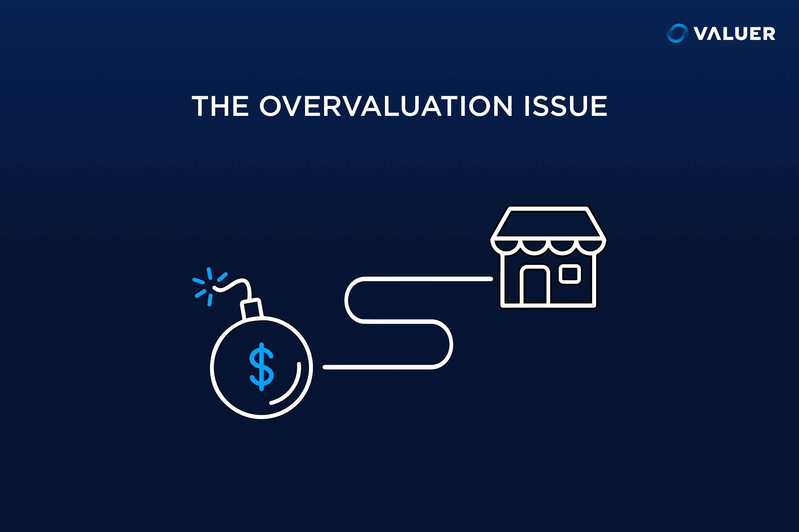 the overvaluation issue and a cartoon bomb with a cash symbol connected to a business