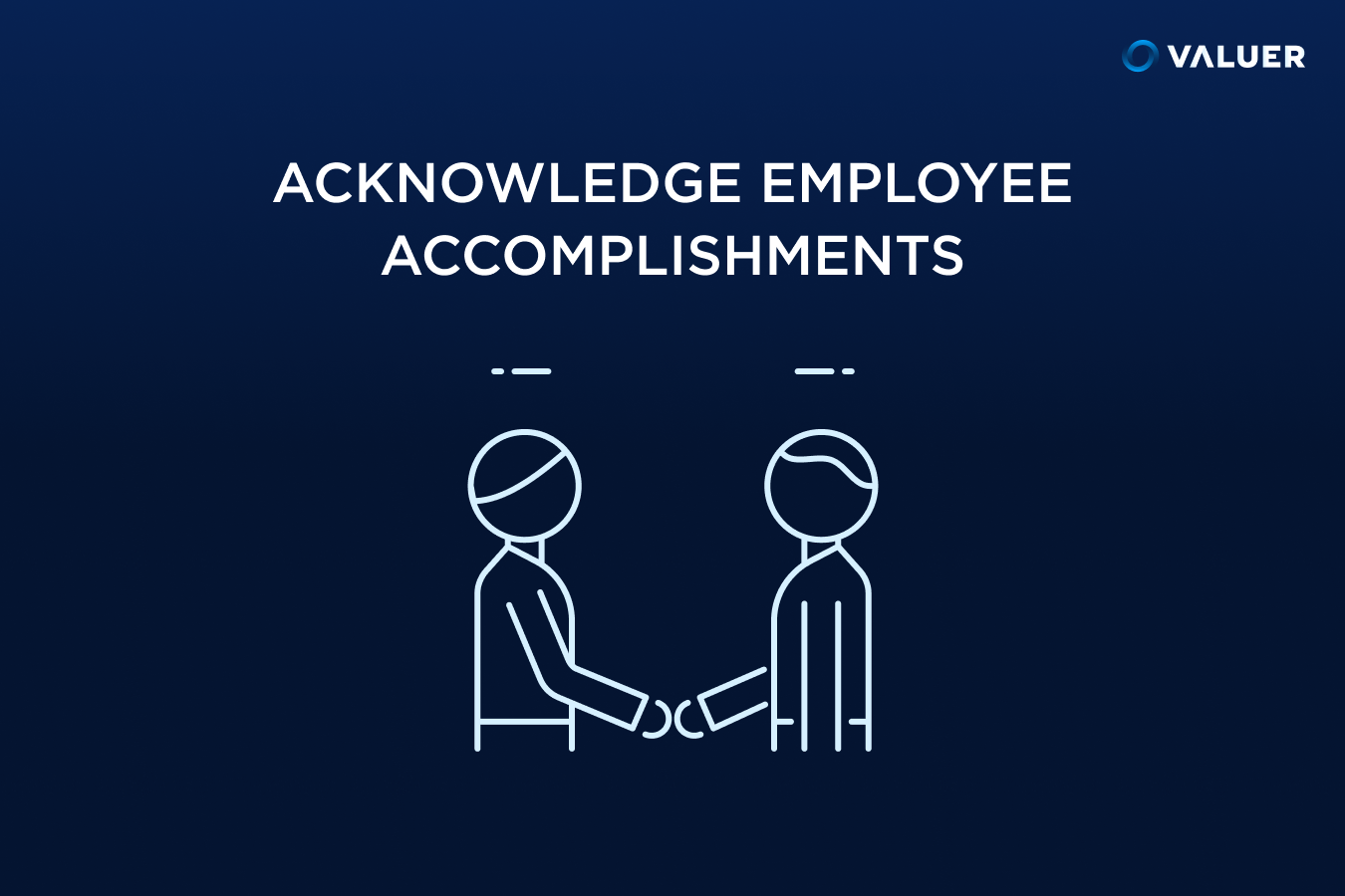 Acknowledge Employee Accomplishments Valuer image of two people shaking hands
