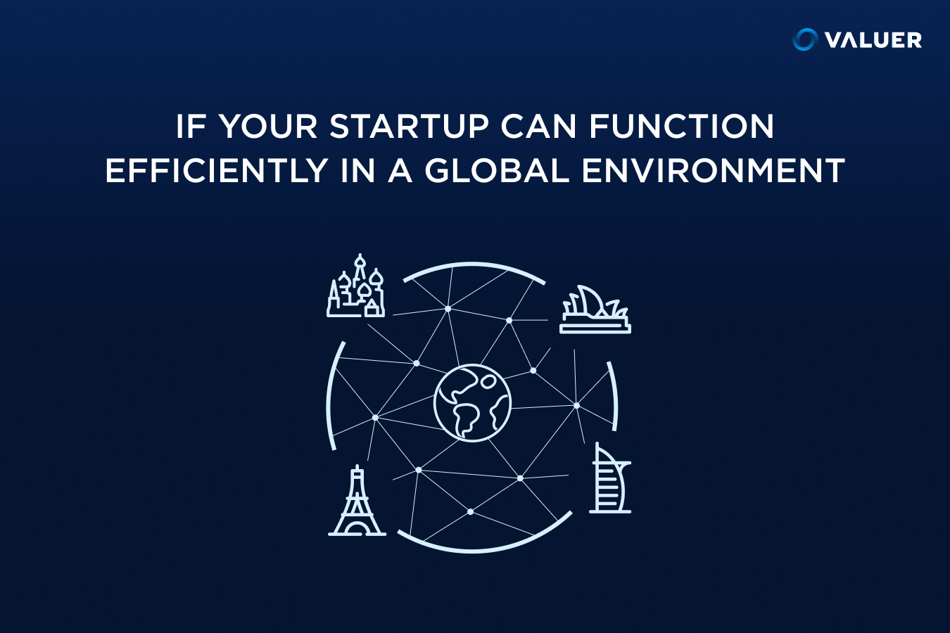 If Your Startup can Function Efficiently in a Global Environment image of an interconnected globe
