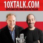 10x talk with dan sullivan and joe polish