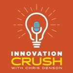 innovation crush with chris denson