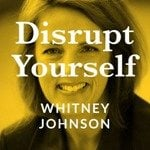 disrupt yourself whitney johnson