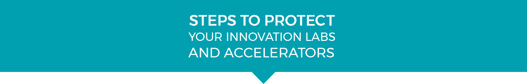 STEPS_TO_PROTECT_YOUR_INNOVATION_LABS_AND_ACCELERATORS