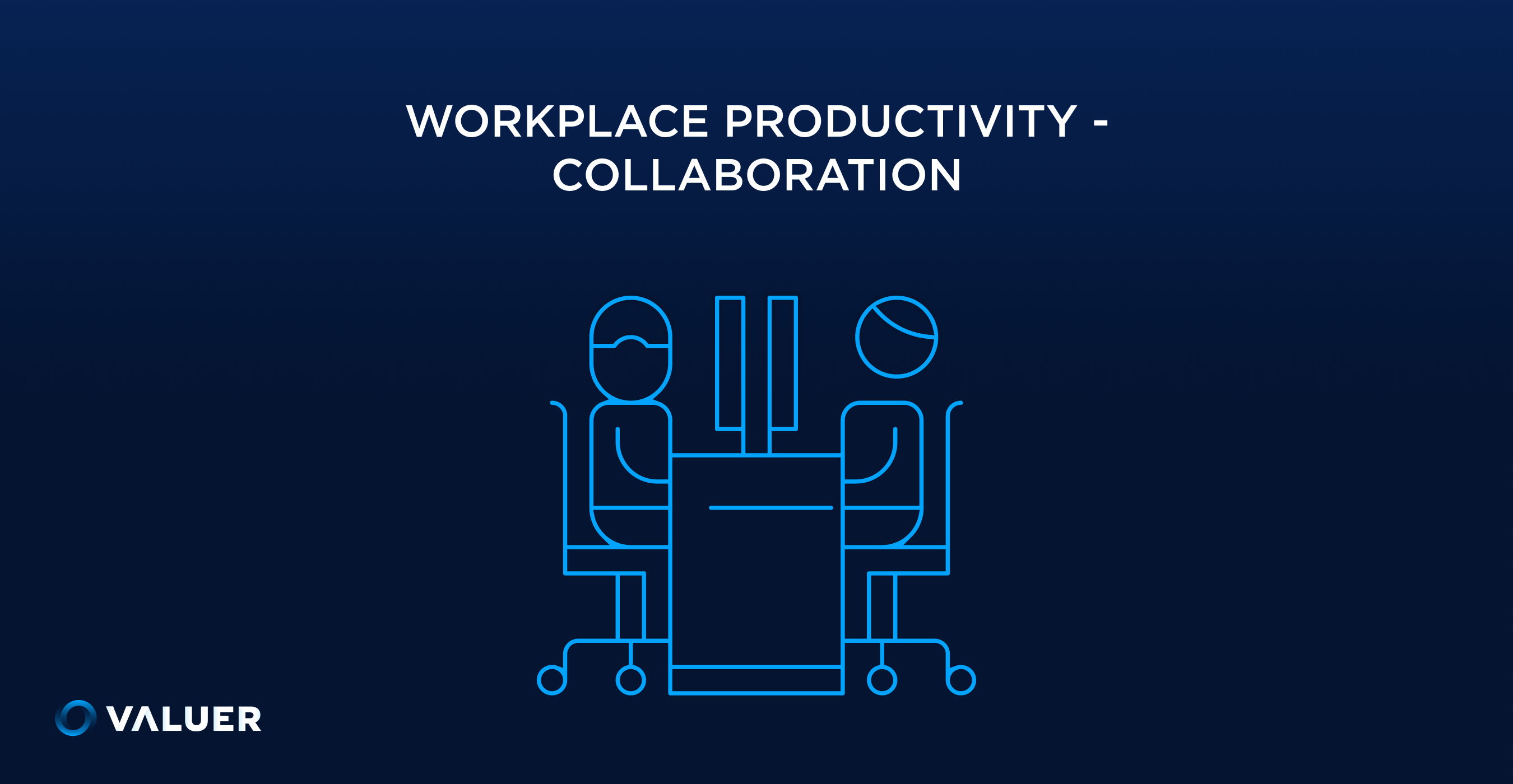 Workplace Collaboration and Productivity Valuer
